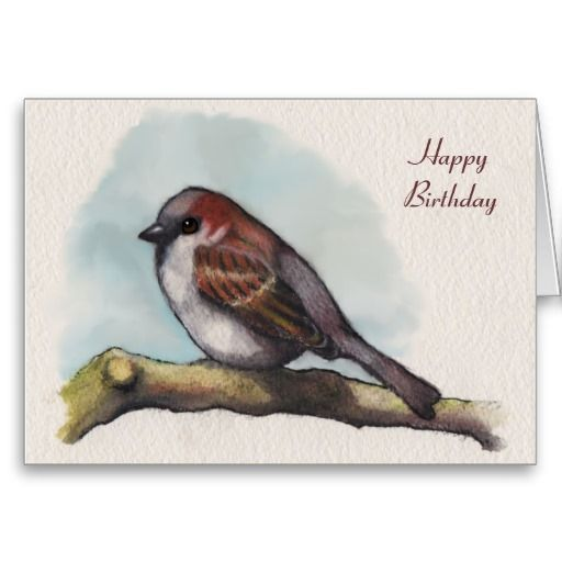 Bird, Sparrow: Watercolor Painting, Customizable Birthday Cards