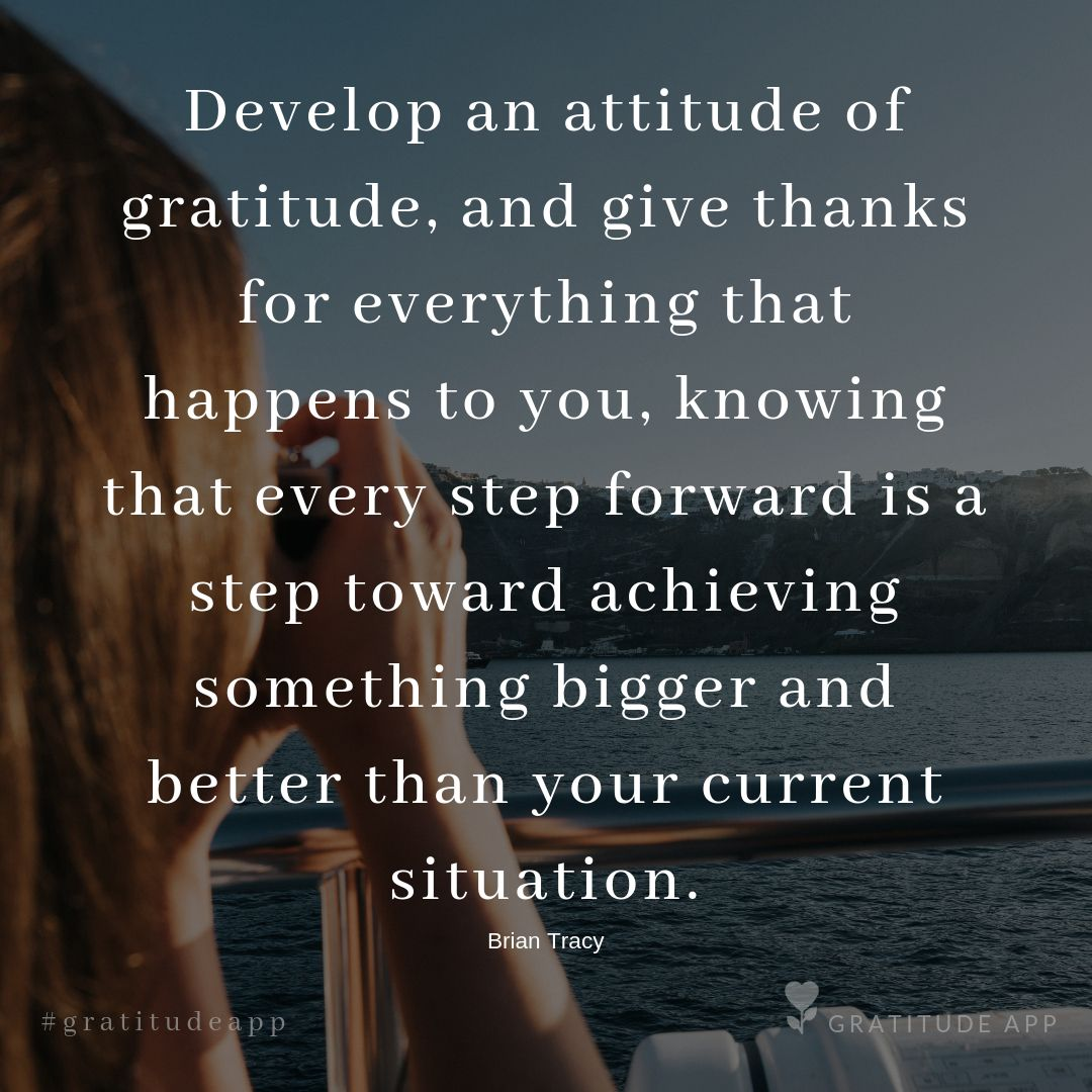 Develop An Attitude Of Gratitude And Give Thanks For