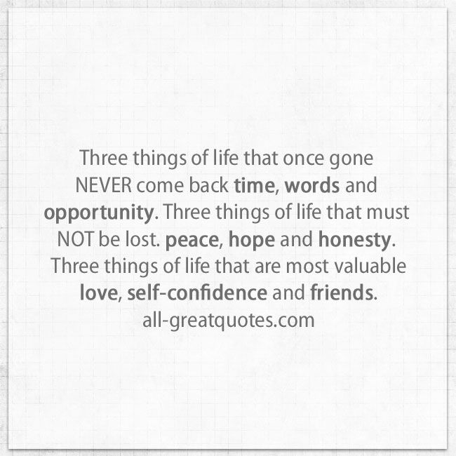 Three Things Of Life That Once Gone Never Come Back Time Words Opportunity Three Things Of Life Th Come Back Quotes Be Yourself Quotes Inspirational Quotes