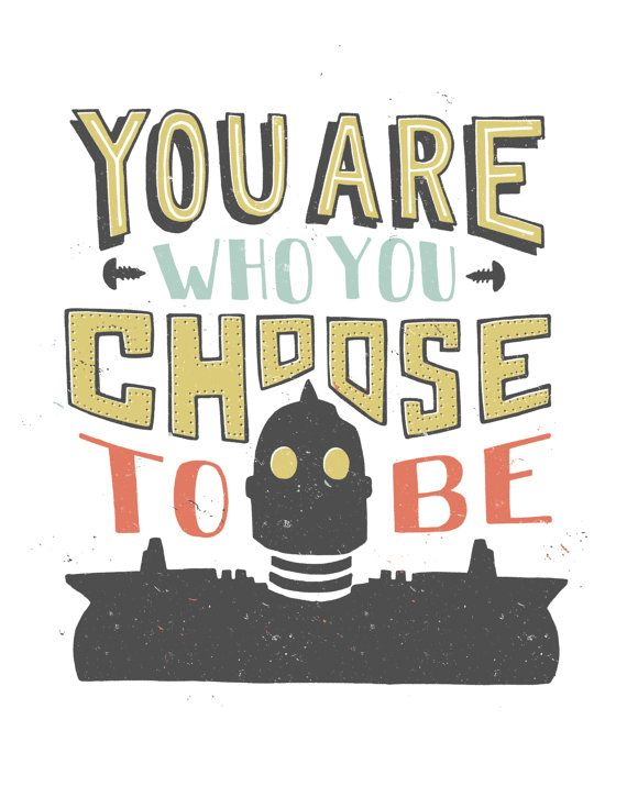 Iron Giant You Are Who You Choose To Be Hogarth Movie Quote Prints