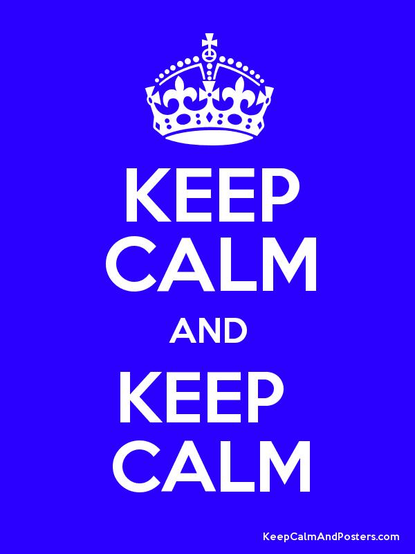 Keep Calm and KEEP CALM Poster