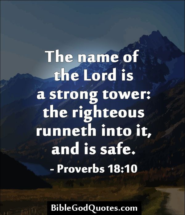 The name of the Lord is a strong tower: the righteous ...