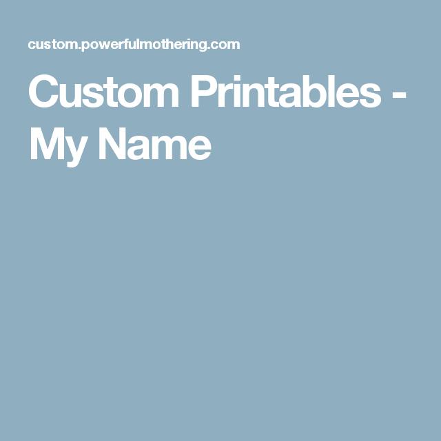 Custom Printables - My Name | K-Prep | Pinterest | Activities ...