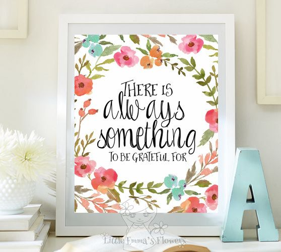 Attractive ♥Welcome To Little Emmas Flowers Shop!♥ There Is Always Something To Be  Grateful For Inspirational Print Before Placing Your Order, Please