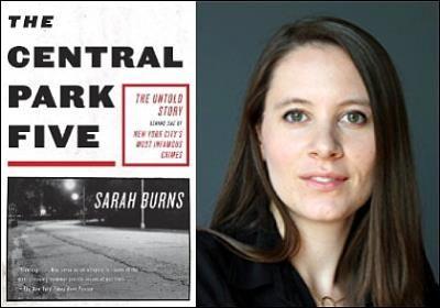 Come Hear Sarah Burns Daughter Of Award Winning Documentarian Ken Burns Talk About Her Book And Documentary Central Park Five H Ken Burns Central Park Burns