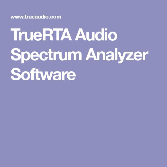 TrueRTA Audio Spectrum Analyzer Software | A/V Tech