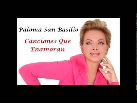 Canciones Que Enamoran Paloma San Basilio Canciones Baladas Romanticas Musica Romantica