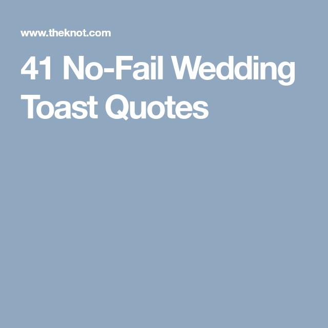 41 No Fail Wedding Toast Quotes Wedding Toast Quotes Wedding Toasts Best Wedding Speeches