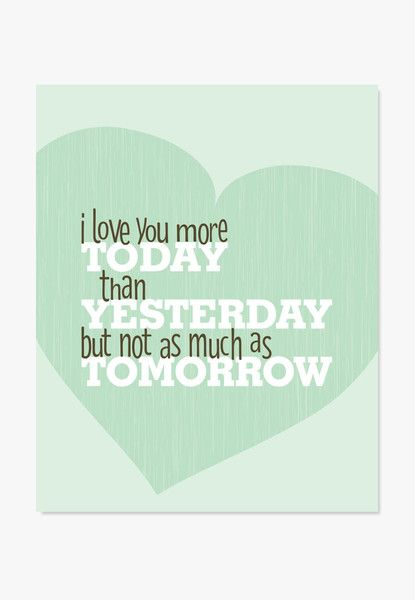 I Love You More Than Quotes New Art Print More Today Than Yesterday  Typography Quotes Quote Art . Decorating Inspiration