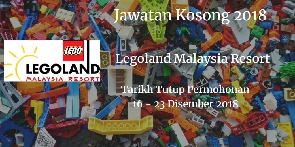 Jawatan Kosong Legoland Malaysia Resort 16 - 23 Disember ...