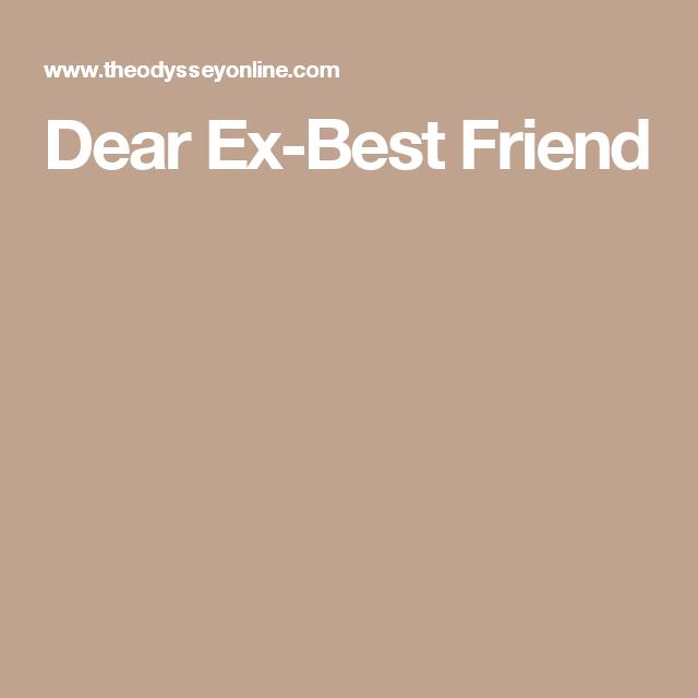 Dear ExBest Friend  Pretty Words Open Letter And Wisdom