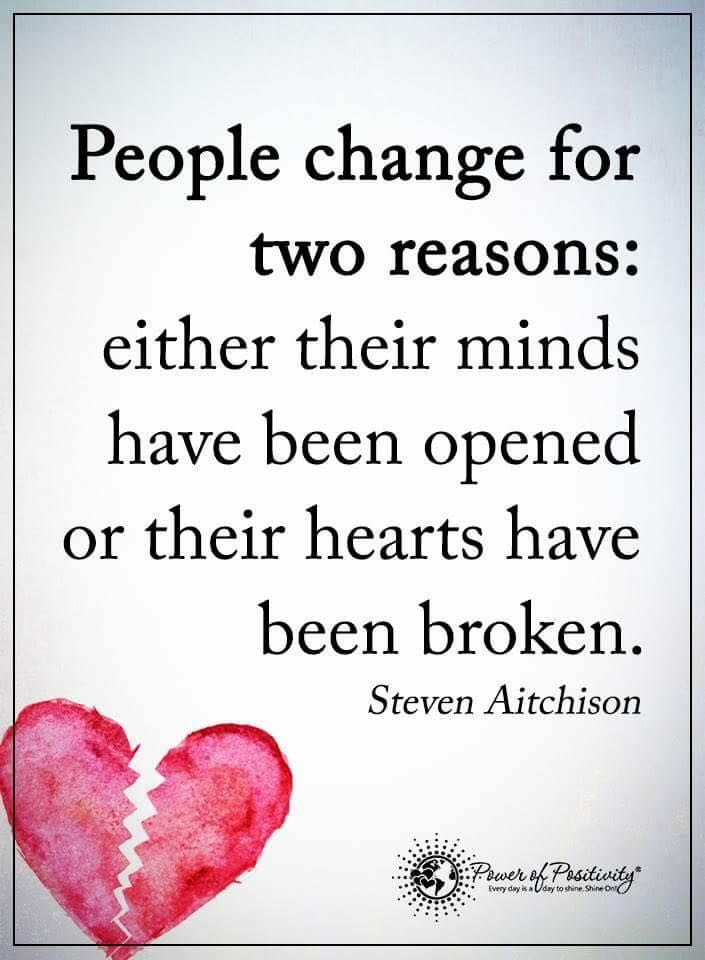 people change for two reasons  either their minds have