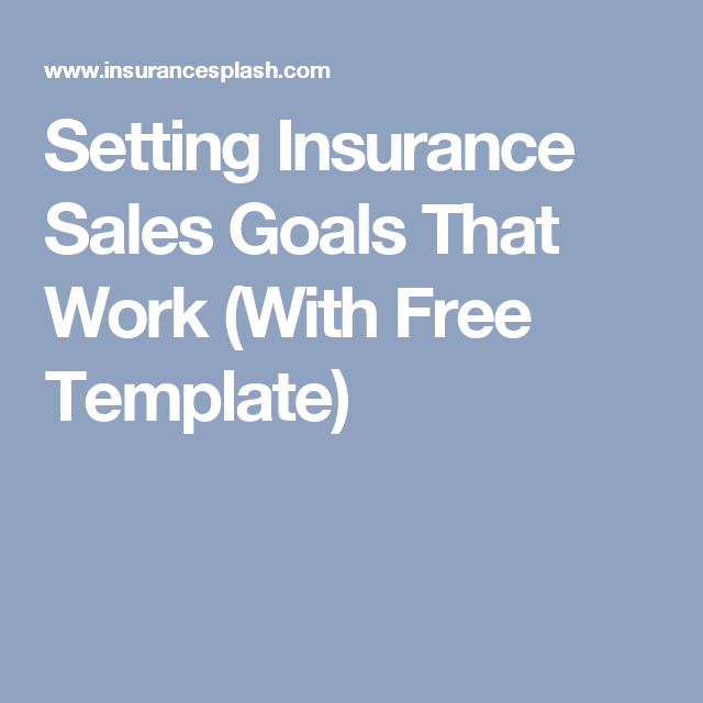 setting insurance sales goals that work with free template