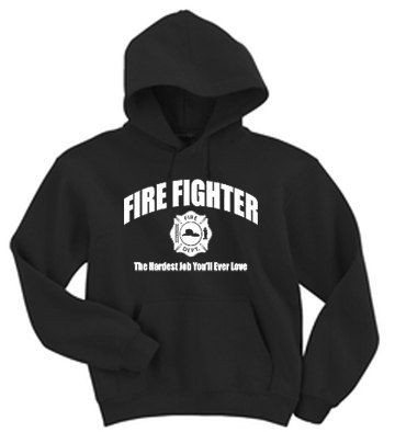 Adult Hoodie / Firefighter the hardest job you'll by ...