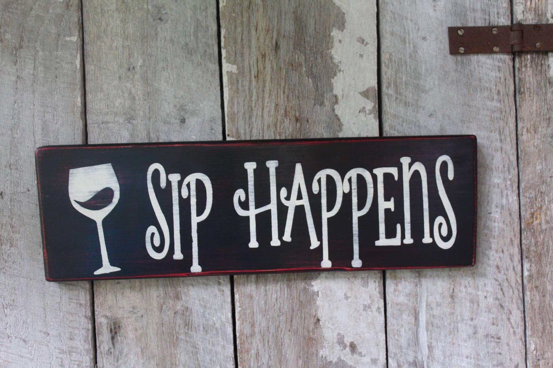 Sip Happens Wood Sign Wine Drinker Bar Decor Primitive Wood Etsy Wine Signs Primitive Wood Signs Diy Wood Signs