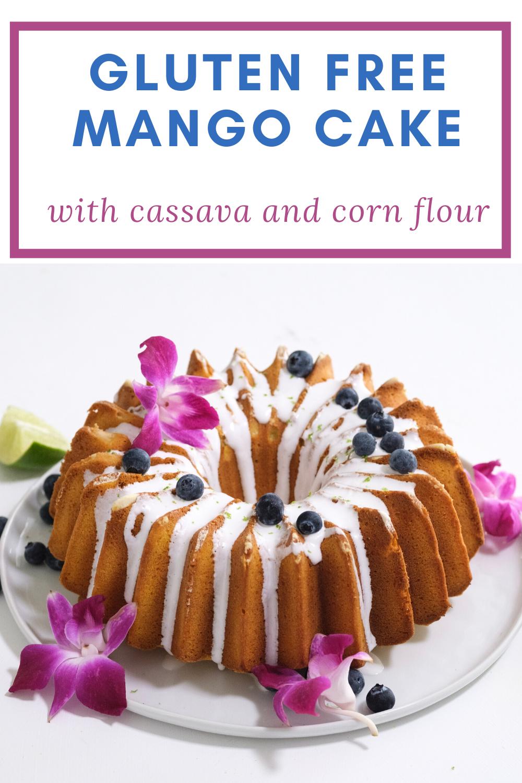Gluten Free Mango Cake With Cassava And Corn Flour Blue Fufu Recipe In 2020 Mango Cake Easy Cake Recipes Delicious Gluten Free Recipes