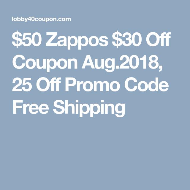 50 Zappos 30 Off Coupon Aug 2018 25 Off Promo Code Free Shipping Coding Coupon Codes Zappos