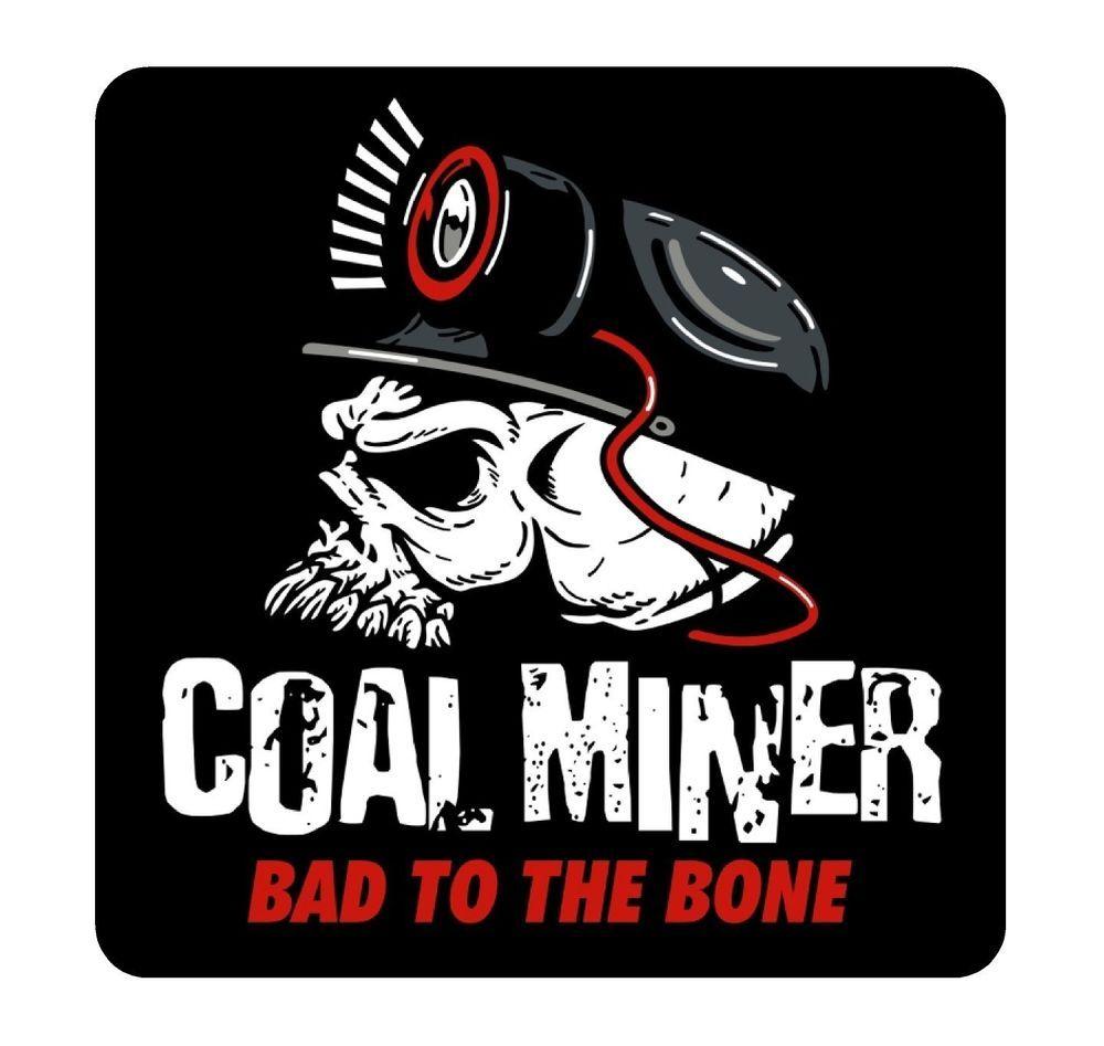 3 Coal Miner Bad To The Bone Hard Hat Helmet Sticker Sons Of Coal H918 Ebay In 2021 Coal Miners Bad To The Bone Helmet Stickers [ 947 x 1000 Pixel ]