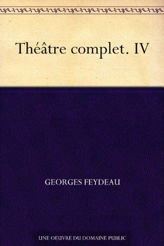 Théâtre complet. IV (French Edition) - http://www.kindle-free-books.com/theatre-complet-iv-french-edition