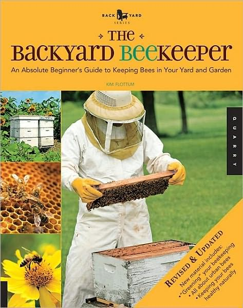 The Backyard Beekeeper Revised And Updated An Absolute Beginner S Guide To Keeping Bees In Your Yard And Garden Pageperfect Bee Keeping Beekeeping Books Bee