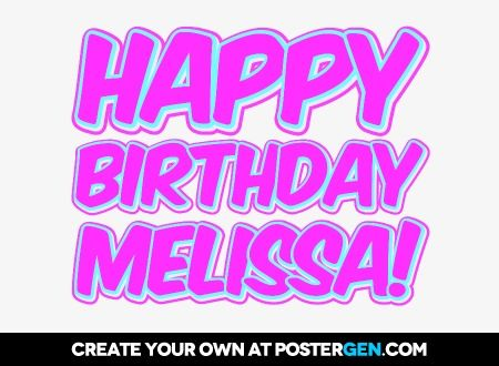 Happy Birthday Melissa I Hope You Have A Fabulous B Day Bff