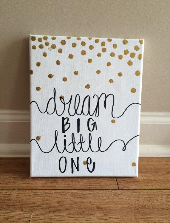 Dream Big Little One Canvas // Gold, Polka Dots, Nursery