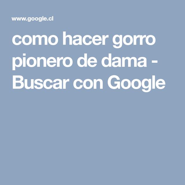 como hacer gorro pionero de dama - Buscar con Google