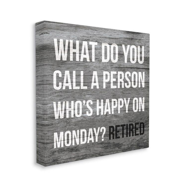 Stupell Industries AD-409-CN-30X30 Funny Happy On Monday Phrase Retirement Humor 30