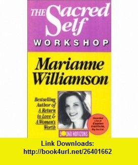 The Sacred Self Workshop (9781879323254) Marianne Williamson, David Ison (of Therasound) (Music) , ISBN-10: 1879323257  , ISBN-13: 978-1879323254 ,  , tutorials , pdf , ebook , torrent , downloads , rapidshare , filesonic , hotfile , megaupload , fileserve