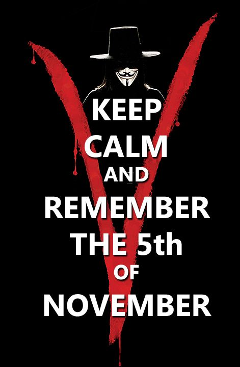 Keep Calm And Remember The 5th Of November V For Vendetta Quotes Vendetta Quotes November Quotes