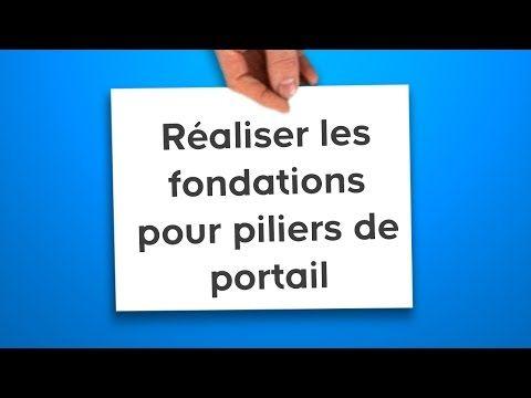 Realiser Les Fondations Pour Piliers De Portail Castorama Youtube Pilier Portail Portail Castorama