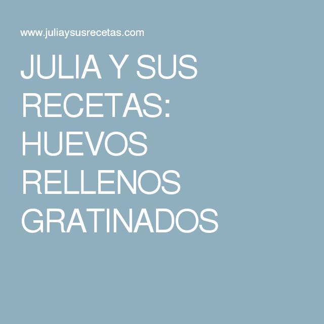 JULIA Y SUS RECETAS: HUEVOS RELLENOS GRATINADOS
