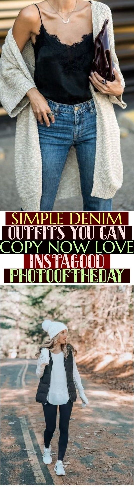 Simple Denim Outfits You Can Copy Now Love Instagood Photooftheday # #love #pinterestgood #photoofth...