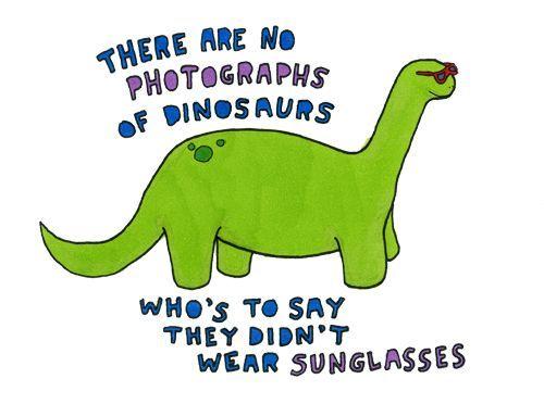 One Liner Jokes About Art : Makes sense to me sunglasses dinosaur funny joke love art