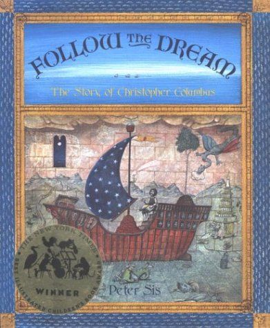 Follow The Dream The Story Of Christopher Columbus By Peter Sis Http Www Amazon Com Dp 0679806288 Ref Christopher Columbus Best Children Books History Books