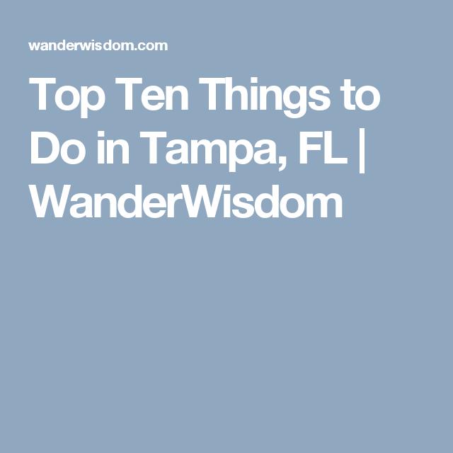 Top Ten Things to Do in Tampa, FL | WanderWisdom