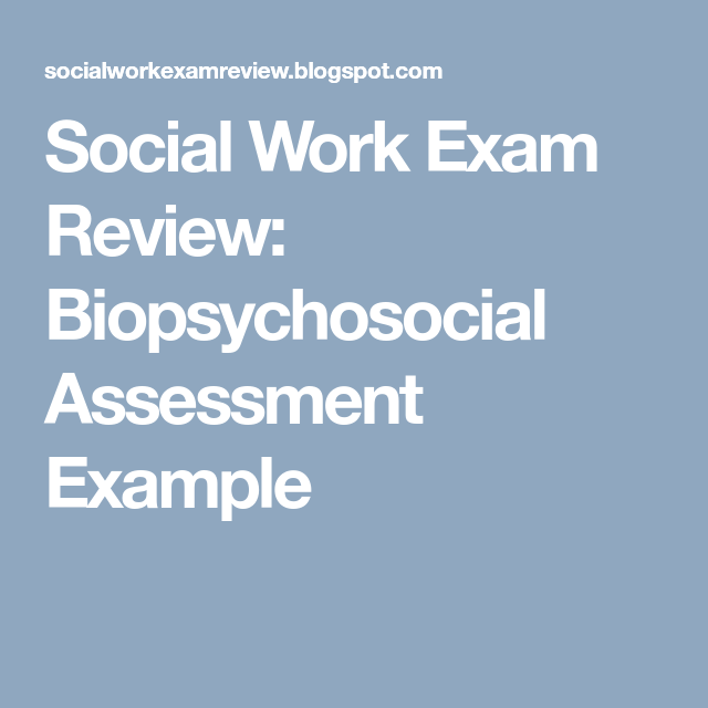 Social Work Exam Review Biopsychosocial Assessment Example  Aswb