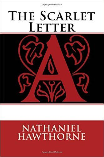 the scarlet letter: nathaniel hawthorne: 9781512090567: amazon