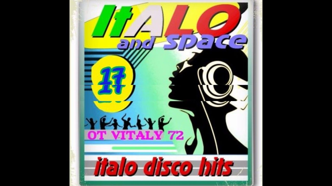 SpaceSynth & ItaloDisco Hits Vol 17 1 | Film, music and