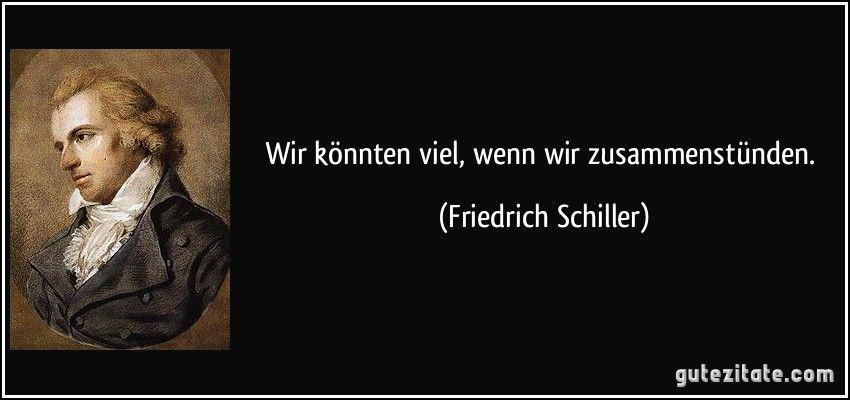 Wir Konnten Viel Wenn Wir Zusammenstunden Friedrich Schiller