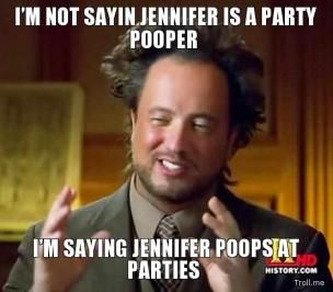 Jennifer poops at parties