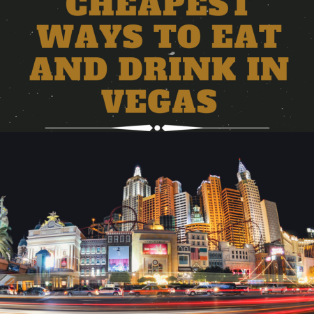 Cheapest Ways To Eat And Drink In Vegas Passport