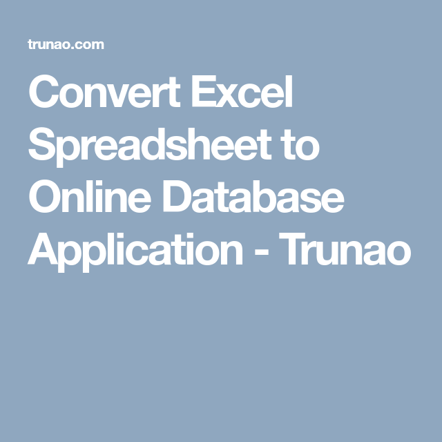 Convert Excel Spreadsheet to Online Database Application