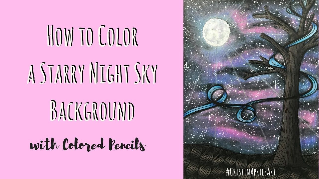 How To Color A Galaxy Background Or A Starry Night Sky Youtube Galaxy Background Colour Pencil Shading Starry Night Sky