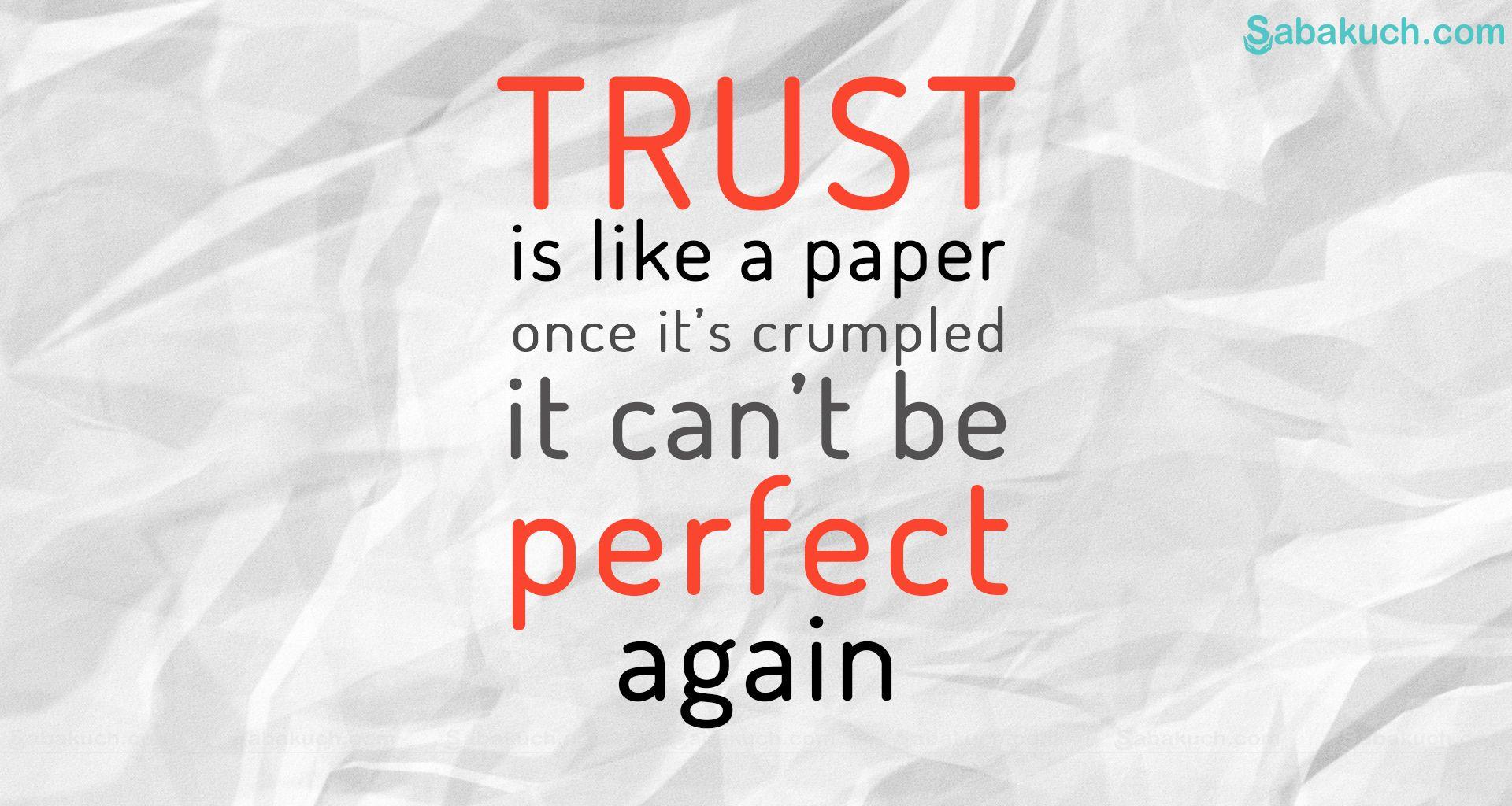 Trust Is Like A Paper Once Itu0027s Crumpled It Canu0027t Be Perfect Again !!