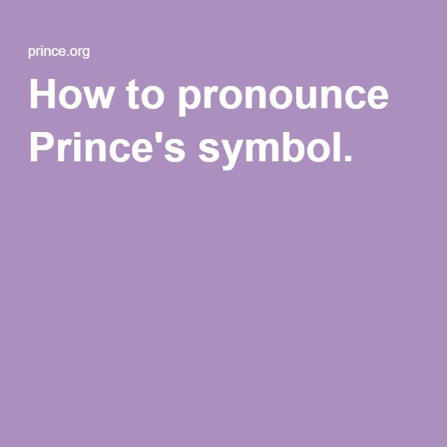 How To Pronounce Princes Symbol Prince Pinterest Symbols