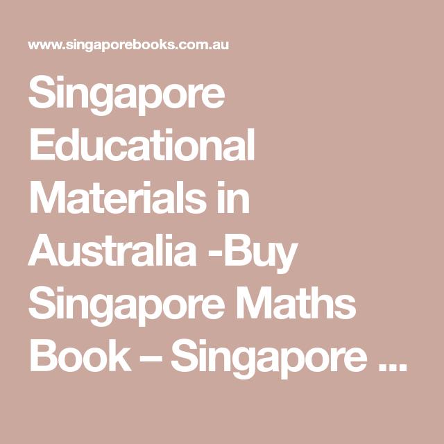 Singapore Educational Materials In Australia Buy Singapore Maths