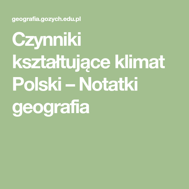 Czynniki Ksztaltujace Klimat Polski Notatki Geografia Math Incoming Call Screenshot Math Equations