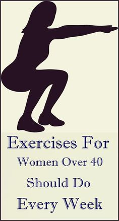 exercises for women over 40 should do every week