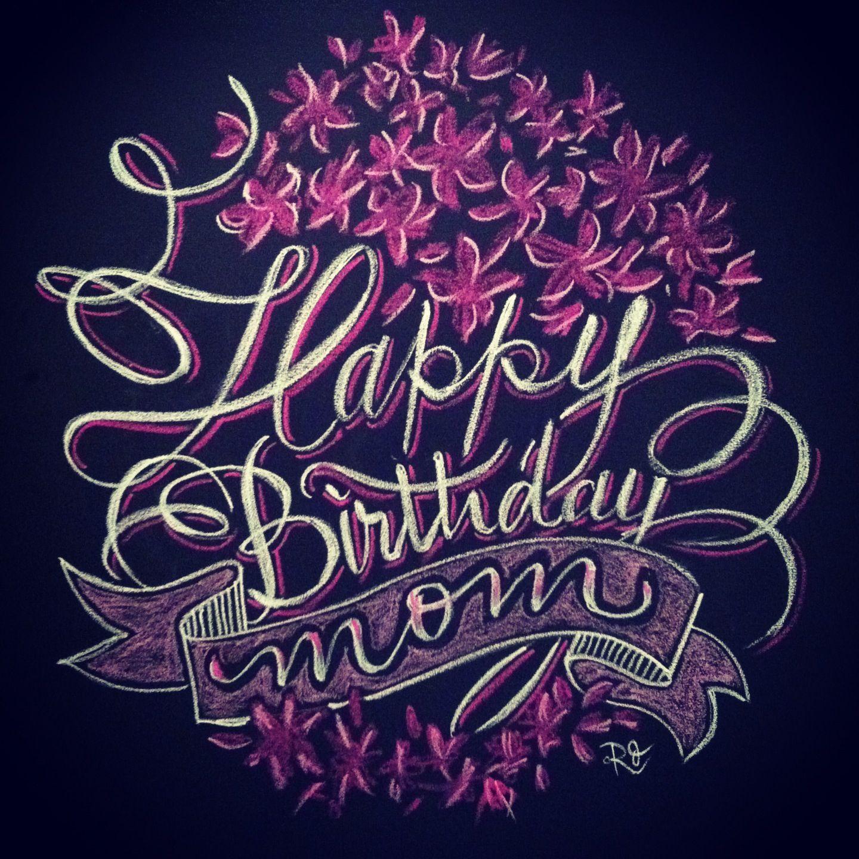 Happy Birthday Mom chalk design by Carolina Ro #carolinaro #happybirthday #mom